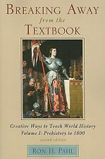 Breaking Away from the Textbook, Volume I: Creative Ways to Teach World History