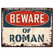 PBFN0475 Beware of ROMAN Plate Rustic Chic Sign Home Wall Decor Funny Gift