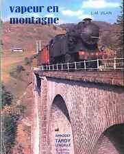 VAPEUR EN MONTAGNE  par Lucien-Maurice VILAIN. (Exemplaire numeroté 320/500)