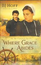 NEW Where Grace Abides B J Hoff Riverhaven Years Book 2 Amish Christian Fiction