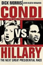 Condi vs. Hillary : The Next Great Presidential Race by Eileen McGann and...