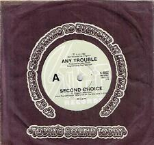 "ANY TROUBLE - SECOND CHOICE - RARE 7"" 45 VINYL RECORD - 1980"