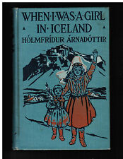 RARE 1919 WHEN I WAS A GIRL IN ICELAND - SIGNED & INSCRIBED by Author!!