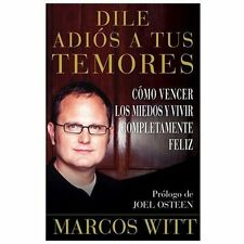 Dile adis a tus temores How to Overcome Fear: Como vencer los miedos y vivir c