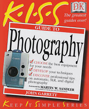 Garrett, John KISS Guide to Photography (Keep it Simple Guides) Very Good Book