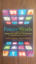 Future Minds: How The Digital Age is Changing Our Minds, David Watson