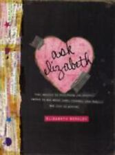 Ask Elizabeth: Real Answers to Everything You Secretly Wanted to Ask About Love,