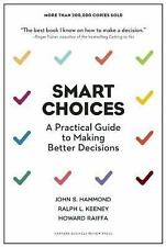 Smart Choices : A Practical Guide to Making Better Decisions by Howard...