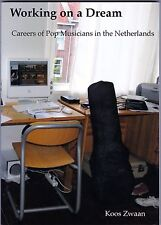 WORKING ON A DREAM / CAREERS POP MUSICIANS in the NETHERLANDS by ZWAAN 2009 1st