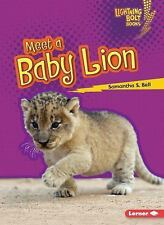 Meet a Baby Lion by Samantha S. Bell (2015, Paperback)