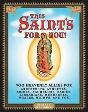 This Saint's for You!: 300 Heavenly Allies Who Will Change Your Life