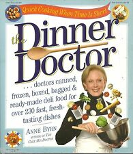 THE DINNER DOCTOR SOFTCOVER COOKBOOK 2003 EDIT QUICK COOKING WHEN TIME'S SHORT!