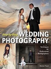 Step-by-Step Wedding Photography: Techniques for Professional Photogra-ExLibrary