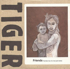 TIGER - Friends (UK 3 Track CD Single Part 2)
