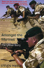 Amongst the Marines: The Untold Story by Steven Preece (Paperback, 2004)
