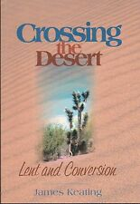 CATHOLIC BOOK   CROSSING THE DESERT LENT AND CONVERSION  BY JAMES KEATING