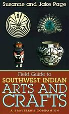 Field Guide to Southwest Indian Arts and Crafts by Page, Jake