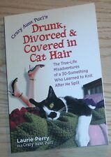 DRUNK DIVORCED & COVERED IN CAT HAIR SIgned By LAURIE PERRY 2007 PB