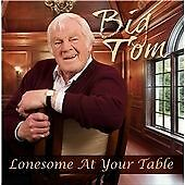 Big Tom - Lonesome at Your Table