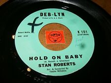 STAN ROBERTS - HOLD ON BABY - DREAM TIME  / LISTEN - TEEN ROCK POPCORN