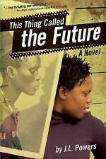 J. L. Powers~THIS THING CALLED THE FUTURE~SIGNED 1ST/DJ~NICE COPY