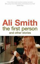 Ali Smith The First Person and Other Stories Very Good Book