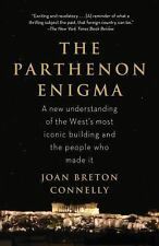 The Parthenon Enigma : A Journey into Legend by Joan Breton Connelly (2014,...