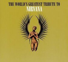 The World's Greatest Tribute to Nirvana [Digipak] (CD, Aug-2004, Big Eye Music)