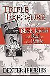 Triple Exposure: Black, Jewish and Red in the 1950s