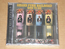 GRAND FUNK RAILROAD - BORN TO DIE - CD + BONUS TRACKS SIGILLATO (SEALED)