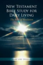 New Testament Bible Study for Daily Living : The Book of Revelation by Mary...