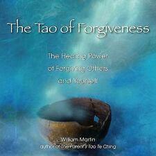 The Tao of Forgiveness: The Healing Power of Forgiving Others and Yourself, Mart