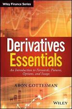 Derivatives Essentials: Forwards, Futures, Options, Swaps - Aron Gottesman