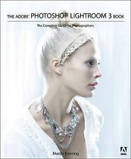 The Adobe Photoshop Lightroom 3 Book: The Complete Guide for Photographers by...