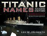 TITANIC NAMES: A COMPLETE LIST OF THE PASSENGERS AND CREW: Titanic Centennial Ed