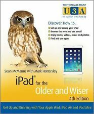iPad for the Older and Wiser: Get Up and Running with Your Apple iPad, iPad Air