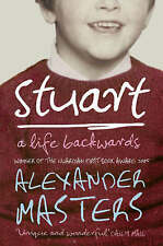 Stuart: A Life Backwards, By Alexander Masters,in Used but Acceptable condition