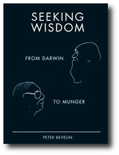 Seeking Wisdom From Darwin to Munger Love the Search of Knowledge Peter Bevelin