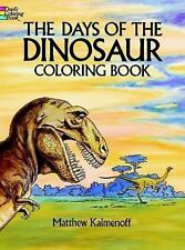Dover Nature Coloring Book: Days of the Dinosaurs by Matthew Kalmenoff (1987,...