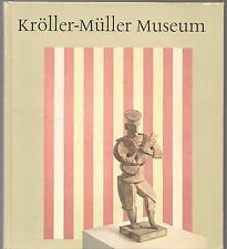 Kröller-Müller Museum. Written by the staff of the Museum, 2nd edition, 1981