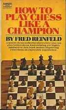 HOW TO PLAY CHESS LIKE A CHAMPION  Fred Reinfeld - WINNING STRATEGIES & TACTICS