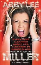 Everything I Learned about Life, I Learned in Dance Class by Abby Lee Miller...