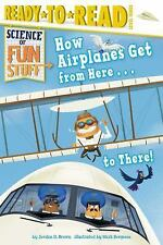 Science of Fun Stuff: How Airplanes Get from Here ... to There (FREE 2DAY SHIP)