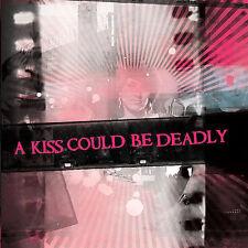 A Kiss Could Be Deadly by A Kiss Could Be Deadly (CD, Mar-2008, Metropolis)