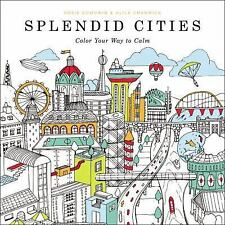 Splendid Cities : Color Your Way to Calm (2015, Paperback)