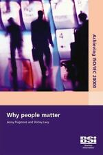 Why People Matter (Achieving ISO/IEC 20000), , Lacy, Shirley, Dugmore, Jenny, Ve