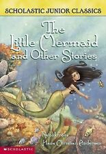 Scholastic Junior Classics: The Little Mermaid and Other Stories by Sarah...
