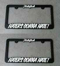 2 Hellaflush Haters Gonna Hate illest Fatlace jdm NEW license plate frame holder