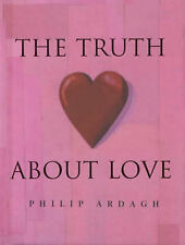 Ardagh, Philip The Truth About Love: Facts, Superstitions, Merriment and Myths ""