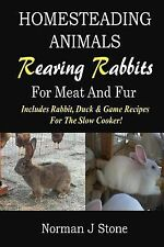 Homesteading Animals - Rearing Rabbits for Meat and Fur : Includes Rabbit,...